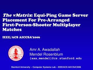 Amr A. Awadallah Mendel Rosenblum {aaa,mendel}@cs.stanford