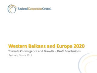 Western Balkans and Europe 2020 Towards Convergence and Growth – Draft Conclusions