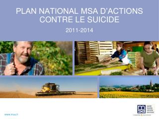 PLAN NATIONAL MSA D'ACTIONS CONTRE LE SUICIDE