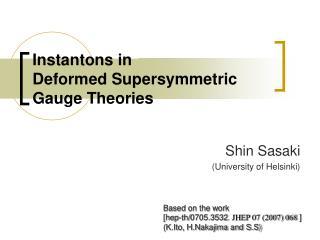 Instantons in  Deformed Supersymmetric Gauge Theories