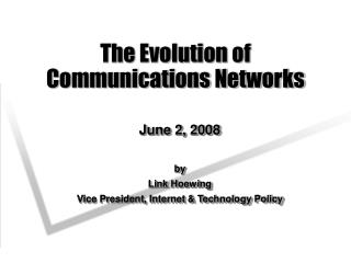 The Evolution of Communications Networks