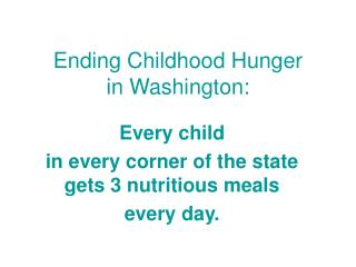 Ending Childhood Hunger  in Washington: