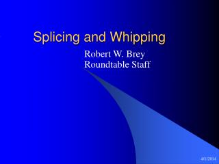 Splicing and Whipping