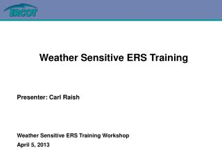 Weather Sensitive ERS Training