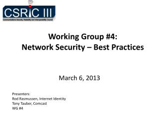 Working Group #4:  Network Security – Best Practices
