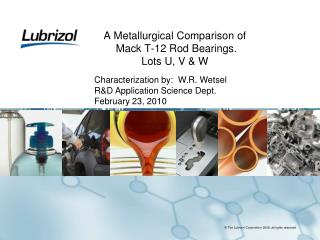 A Metallurgical Comparison of  Mack T-12 Rod Bearings. Lots U, V & W
