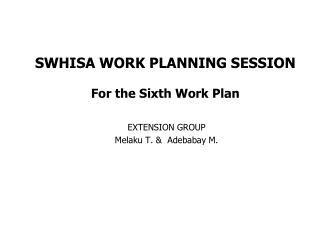 SWHISA WORK PLANNING SESSION For the Sixth Work Plan