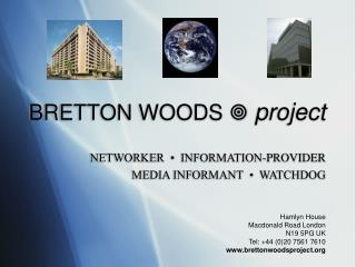 BRETTON WOODS   project