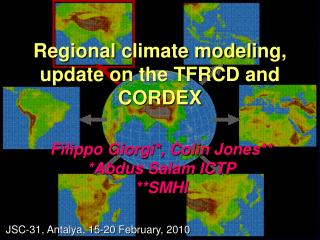 Regional climate modeling, update on the TFRCD and CORDEX