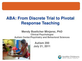 ABA: From Discrete Trial to Pivotal  Response Teaching