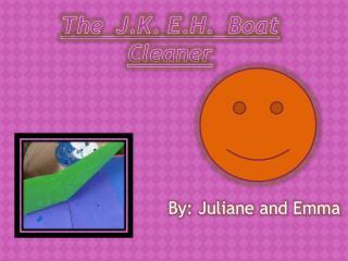 The  J.K. E.H.  Boat Cleaner