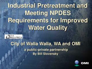 Industrial Pretreatment and Meeting NPDES Requirements for Improved Water Quality