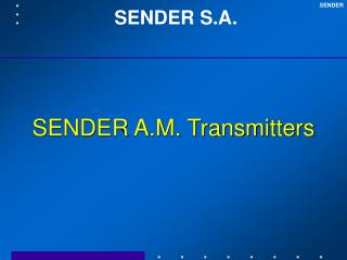 SENDER A.M. Transmitters
