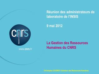 Réunion des administrateurs de laboratoire de l'INSIS 9 mai 2012