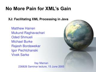 No More Pain for XML's Gain XJ: Facilitating XML Processing in Java