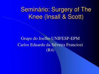 Semin rio: Surgery of The Knee Insall  Scott