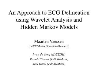 An Approach to ECG Delineation using Wavelet Analysis and Hidden Markov Models