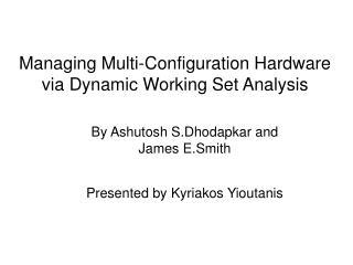 Managing Multi-Configuration Hardware via Dynamic Working Set Analysis