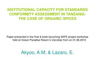 INSTITUTIONAL CAPACITY FOR STANDARDS CONFORMITY ASSESSMENT IN TANZANIA: THE CASE OF ORGANIC SPICES