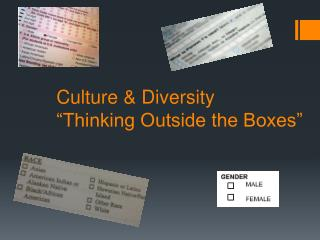 Culture & Diversity �Thinking Outside the Boxes�