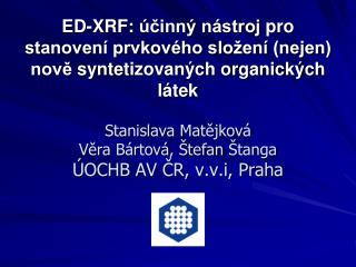 Stanislava Matějková Věra Bártová, Štefan  Štanga ÚOCHB AV ČR, v.v.i, Praha