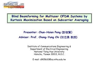 Presenter: Chun-Hsien Peng ( 彭俊賢 ) Advisor: Prof. Chong-Yung Chi ( 祁忠勇 教授 )