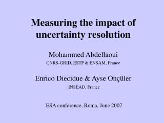 Measuring the impact of uncertainty resolution
