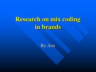 Research on mix coding  in brands