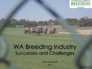 WA Breeding Industry Successes and Challenges