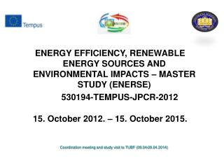 ENERGY EFFICIENCY, RENEWABLE ENERGY SOURCES AND ENVIRONMENTAL IMPACTS � MASTER STUDY (ENERSE)