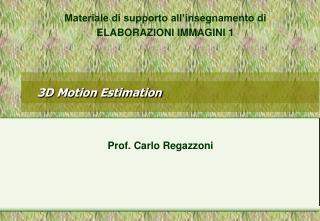 3D Motion Estimation