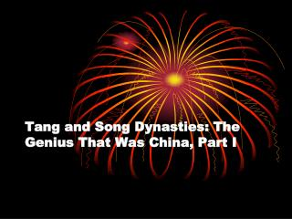 Tang and Song Dynasties: The Genius That Was China, Part I