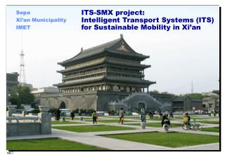 ITS-SMX project: Intelligent Transport Systems  (ITS)  for Sustainable Mobility in Xi'an