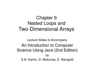 Chapter 9 Nested Loops and  Two-Dimensional Arrays