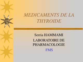 MEDICAMENTS DE LA THYROIDE