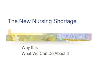The New Nursing Shortage