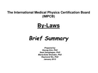 The International Medical Physics Certification Board (IMPCB) By-Laws Brief Summary