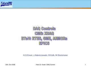 DAQ Controls CMS: XDAQ BTeV: RTES, GME, ARMORs EPICS