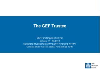 The GEF Trustee