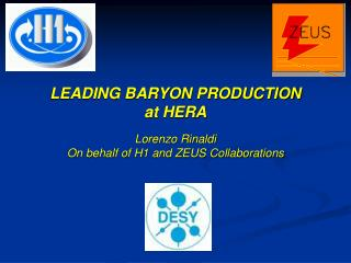 LEADING BARYON PRODUCTION at HERA Lorenzo Rinaldi On behalf of H1 and ZEUS Collaborations