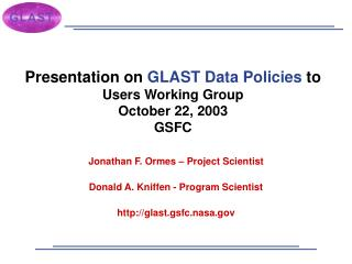 Presentation on  GLAST Data Policies  to Users Working Group October 22, 2003 GSFC