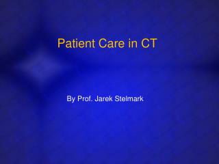 Patient Care in CT