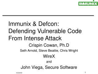 Immunix & Defcon: Defending Vulnerable Code From Intense Attack