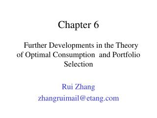 Further Developments in the Theory of Optimal Consumption  and Portfolio Selection  Rui Zhang zhangruimailetang