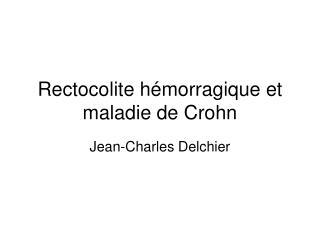 Rectocolite hémorragique et maladie de Crohn