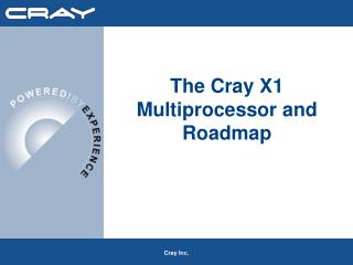 The Cray X1 Multiprocessor and Roadmap