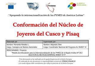 Conformación del Núcleo de Joyeros del Cusco y  Pisaq