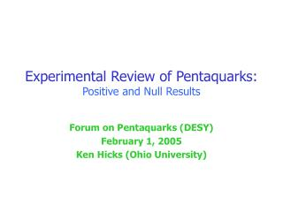 Experimental Review of Pentaquarks: Positive and Null Results