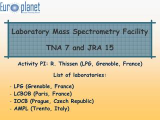 Laboratory Mass Spectrometry Facility TNA 7 and JRA 15