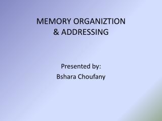 MEMORY ORGANIZTION & ADDRESSING